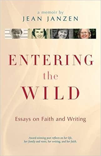 entering the wild essays on faith and writing assorted entering the wild essays on faith and writing assorted 9781561487578 com books