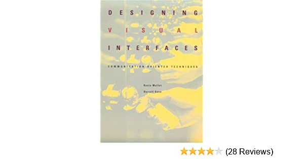 Designing Visual Interfaces Communication Oriented Techniques 9780133033892 Computer Science Books Amazon Com
