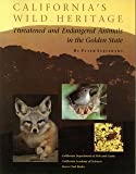 California's Wild Heritage: Threatened and Endangered Animals in the Golden State