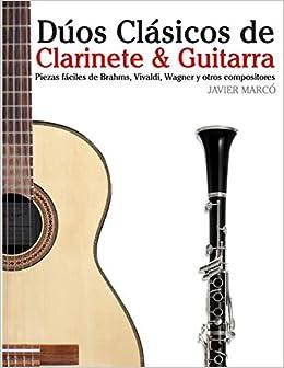 Dúos Clásicos de Clarinete & Guitarra: Piezas fáciles de Brahms ...