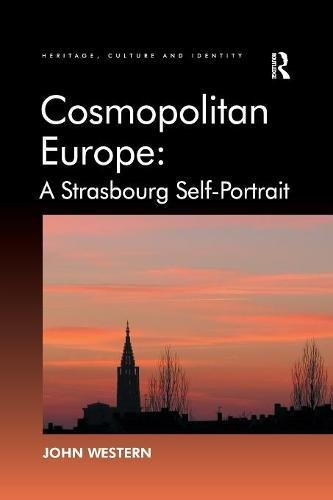 Cosmopolitan Europe: A Strasbourg Self-Portrait (Heritage, Culture, and Identity)
