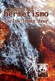 Canto al Hermetismo, Carlos López Dzur, 1612730078