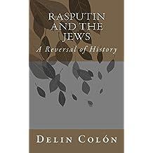 Rasputin and The Jews: A Reversal of History