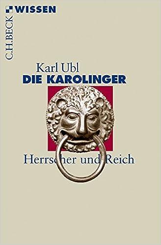Die Karolinger: Herrscher und