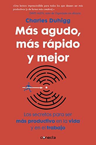 Más agudo, más rápido y mejor: Los secretos para ser más productivo en la vida y en el trabajo (Spanish Edition) ISBN-13