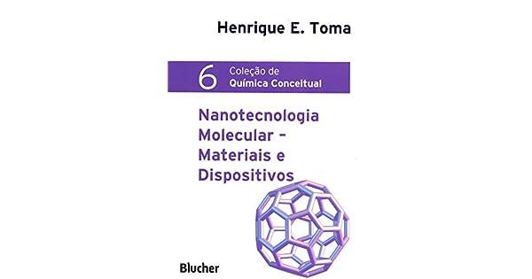 Nanotecnologia Molecular Materiais E Dispositivos Volume 6