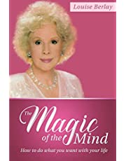 The Magic of the Mind: How To Do What You Want With Your Life