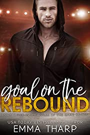 Goal on the Rebound: A Fake Boyfriend Hockey Romance (Rules of the Game Book 3)