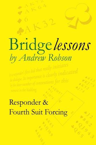 Read Online Bridge Lessons: Responder & Fourth Suit Forcing PDF