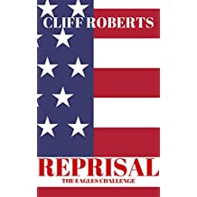 Reprisal!: The Eagle's Challenge: World War Three: Making America Great Again: The End of the World As We Know It (Inauguration Special) (The Reprisal Series Book 4)