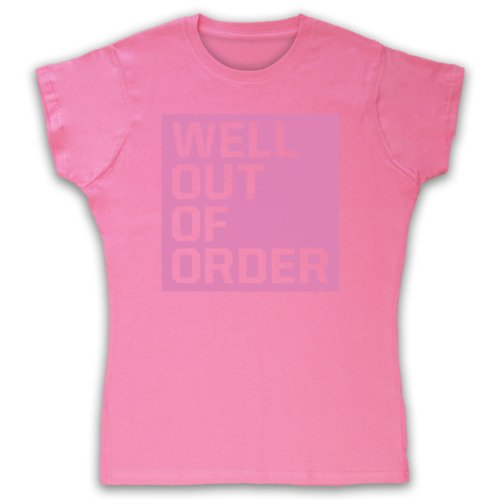Well Out Of Order Funny Slogan Camiseta para Mujer Rosa