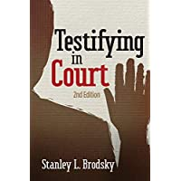 Testifying in Court: Guidelines and Maxims for the Expert Witness 2ed