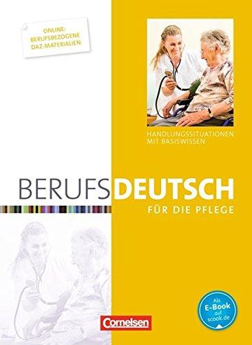 Berufsdeutsch für die Pflege: Handlungssituationen mit Basiswissen. Schülerbuch
