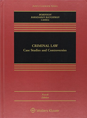 Criminal Law: Case Studies And Controversies [Connected Casebook] (Aspen Casebook)