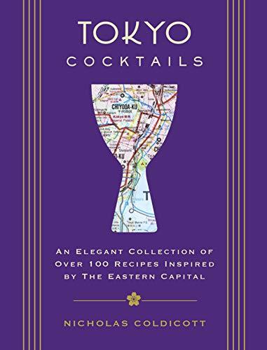 Tokyo Cocktails (City Cocktails) by Nicholas Coldicott