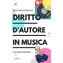 Diritto d'autore in musica (Italian Edition)