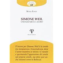 Simone Weil. Umanizzare il lavoro
