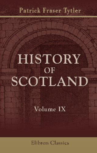 History of Scotland: From the Accession of Alexander III to the Union. Volume 9 ebook