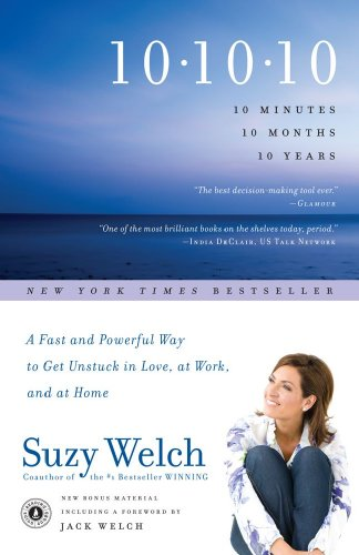 10-10-10-a-fast-and-powerful-way-to-get-unstuck-in-love-at-work-and-with-your-family