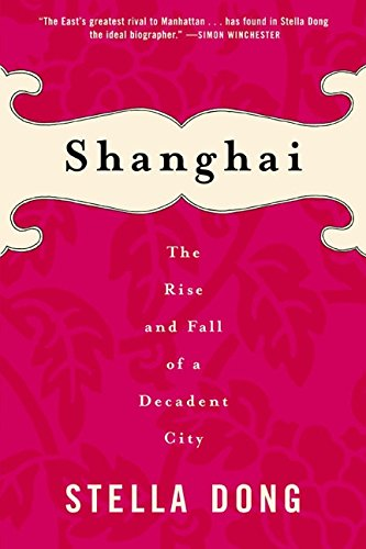Shanghai : The Rise and Fall of a Decadent City 1842-1949 PDF