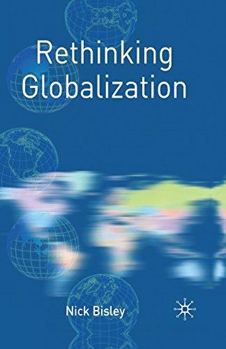 Rethinking Globalization (Rethinking World Politics)