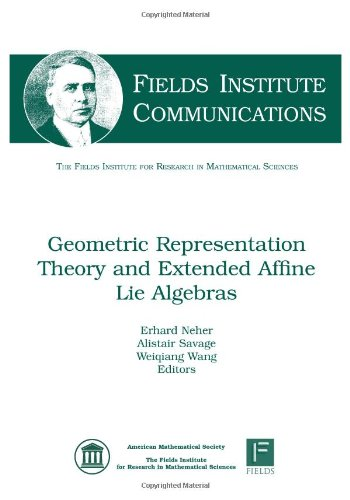 Geometric Representation Theory and Extended Affine Lie Algebras (Fields Institute Communications)