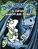 Dani Bocafuego. la Cueva Del Murcielago Gigante, Ursula Vernon, 842463599X