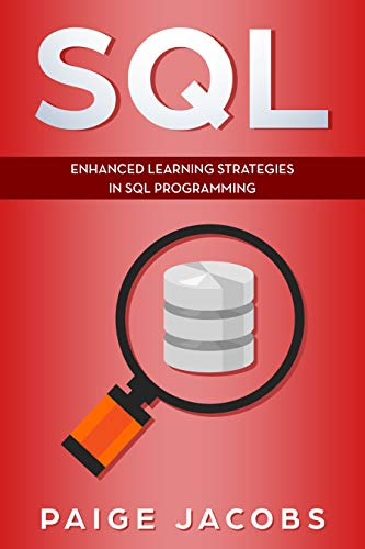 SQL: Enhanced Learning Strategies in SQL Programming (Sql Server Best Practices)