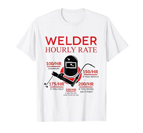 Funny Welder Tees: Hourly Rate Welding Helmet T-Shirt