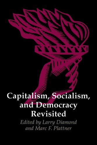 Capitalism, Socialism, and Democracy Revisited (A Journal of Democracy Book)
