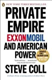 img - for Private Empire : Exxonmobil and American Power (Paperback)--by Steve Coll [2013 Edition] ISBN: 9780143123545 book / textbook / text book