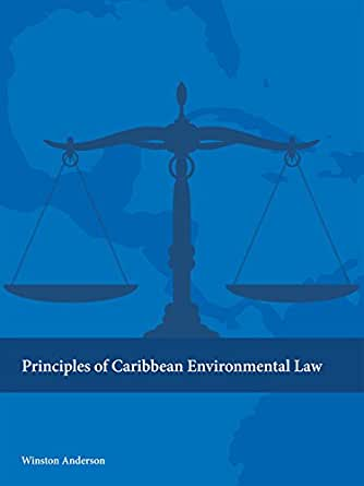 Anderson's Principles of Caribbean Environmental Law ...