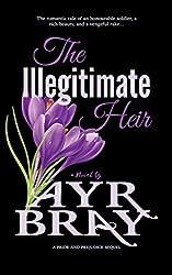 The Illegitimate Heir: A Pride and Prejudice Sequel