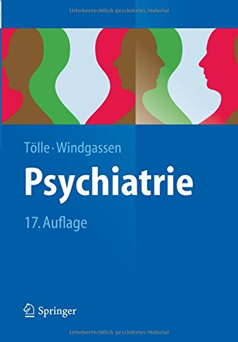 Psychiatrie: Einschließlich Psychotherapie (Springer-Lehrbuch)