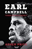 "Asher Price, ""Earl Campbell: Yards After Contact"" (U Texas Press, 2019)"