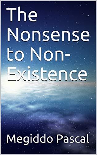 The Nonsense to Non-Existence