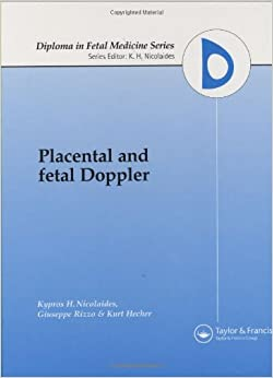 Placental and Fetal Doppler (Diploma in Fetal Medicine)