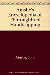 Ainslie's Encyclopedia of Thoroughbred Handicapping