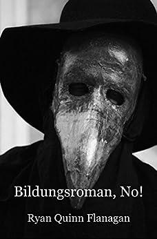 Bildungsroman, No! by [Flanagan, Ryan Quinn]