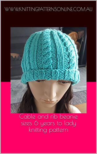 Cable and rib beanie, sizes 6 years to lady, knitting pattern - Lesley