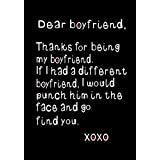 Dear Boyfriend,Thanks for being My Boyfriend: Boyfriend Journal, Notebook, Diary, beautifully lined pages - Valentines Day Anniversary Gift Ideas For Him