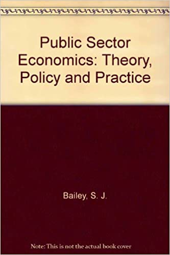 Public Sector Economics: Theory, Policy and Practice