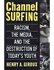 Channel Surfing: Racism, the Media, and the Destruction of Today's Youth