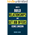 LinkedIn: How to Build Relationships and Get Job Offers Using LinkedIn: A No BS Guide to LinkedIn (LinkedIn Tips Book 1)