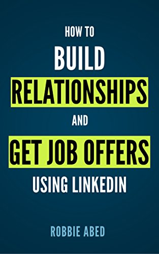 Pdf Teaching LinkedIn: How to Build Relationships and Get Job Offers Using LinkedIn: A No BS Guide to LinkedIn (LinkedIn Tips Book 1)