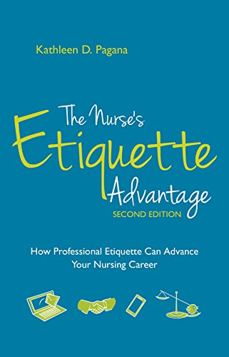 2015 AJN Award Recipient The Nurse's Etiquette Advantage: How Professional Etiquette Can Advance Your Nursing Career