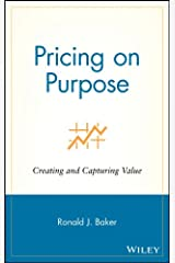 Pricing on Purpose: Creating and Capturing Value Hardcover