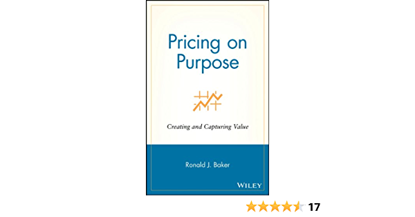 Pricing on Purpose: Creating and Capturing Value (English Edition)