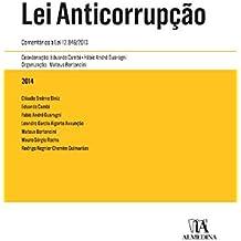 Lei Anticorrupção. Comentários à Lei 12.846/2013