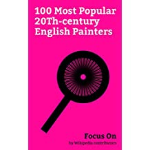 Focus On: 100 Most Popular 20Th-century English Painters: Syd Barrett, Banksy, Peter Cushing, Lady Sarah Chatto, Brian Eno, David Hockney, Francis Bacon ... Berger, Roy Wood, Graham Sutherland, etc.